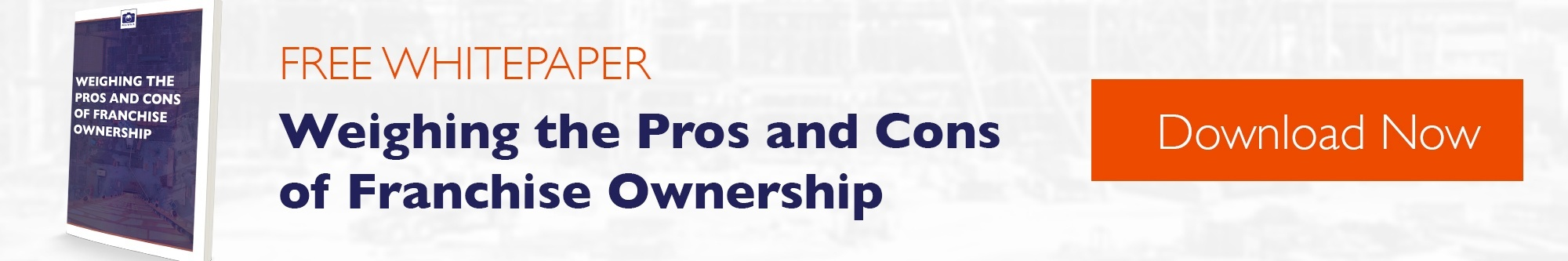 Download Weighing the Pros and Cons of Franchise Ownership Whitepaper